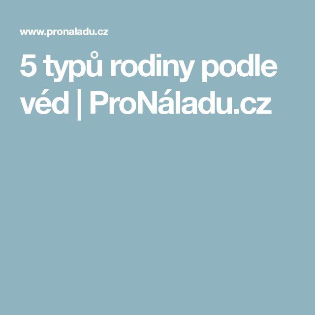 5 typů rodiny podle véd | ProNáladu.cz