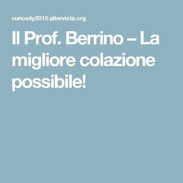 Il Prof. Berrino – La migliore colazione possibile!