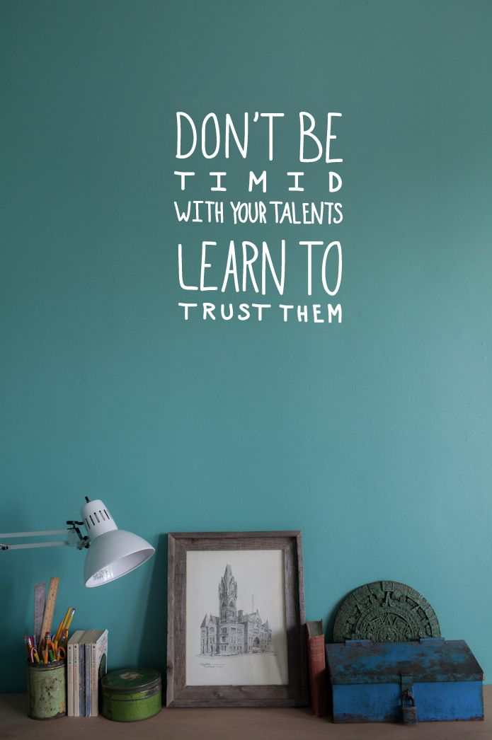 What are your talents? Do you trust them? (Serious question. I actually want to know.)
