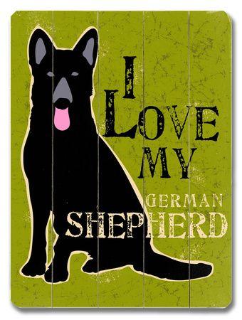 I Love My German Shepherd, on wood.  great for upstairs?