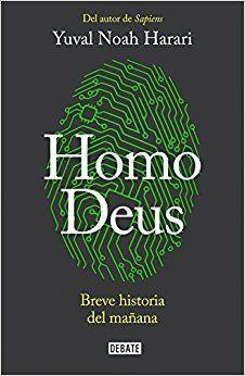 Homo Deus / Homo Deus: A Brief History of Tomorrow: Amazon.co.uk: Author Series Editor Yuval Harari: 9788499926711: Books