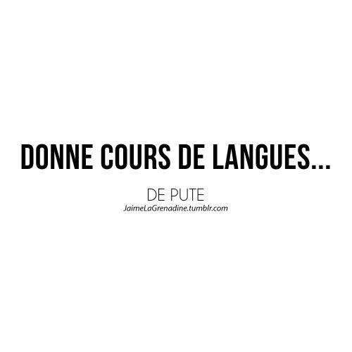 Donne cours de langues… De pute - #JaimeLaGrenadine