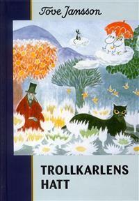 Nimeke: Trollkarlens hatt - Tekijä: Tove Jansson