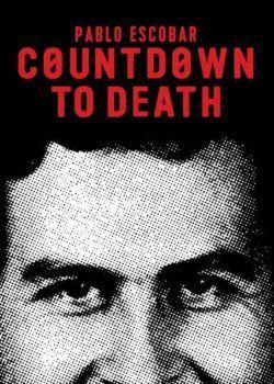 Countdown to Death Pablo Escobar Dublado