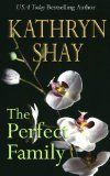 The Perfect Family, a Hump Day read. A young boy comes out gay to his family, wreaking havoc with everyone. Visit Kathryn Shay's website!