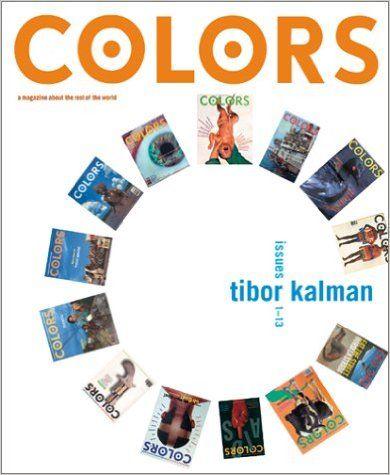 Colors: Tibor Kalman, Issues 1-13: Tibor Kalman, Maira Kalman: 9780810904149: Amazon.com: Books