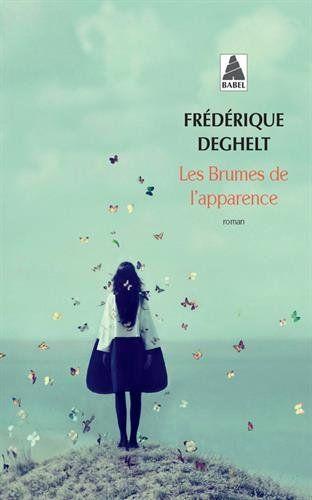 Les brumes de l'apparence par Frédérique Deghelt