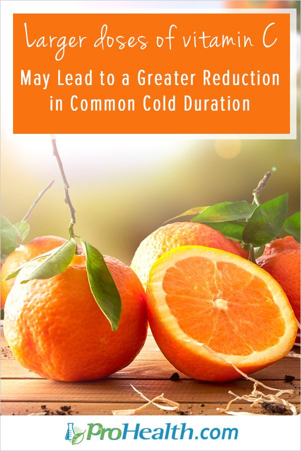 The relationship between vitamin C dosage and its effects on the duration of the common cold symptoms may extend to 6-8 grams per day. - ProHealth.com