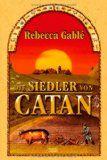 Walters Bücher: Rebecca Gablé: Die Siedler von Catan