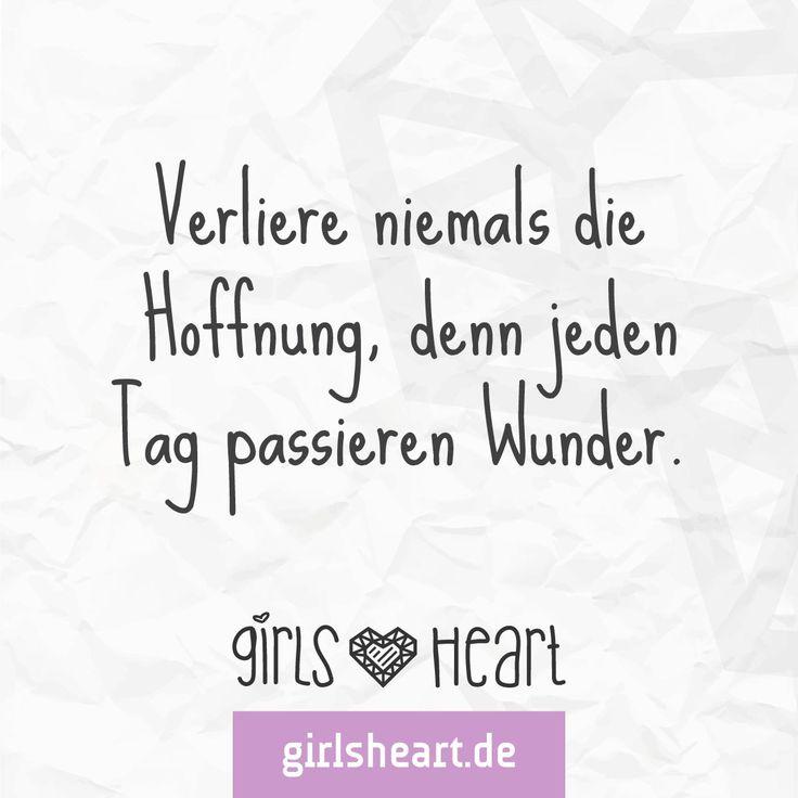 Mehr Sprüche Auf: Www.girlsheart.de #hoffnung #zuversicht #wunder #