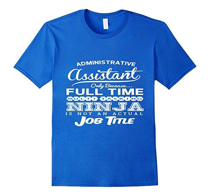 Men's Ninja Administrative Assistant Funny T-shirt 3XL Royal Blue