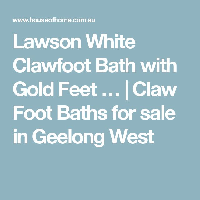 Lawson White Clawfoot Bath with Gold Feet … | Claw Foot Baths for sale in Geelong West