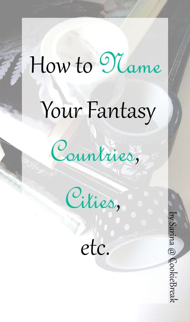World-Building in Fantasy Fiction – How to Name Countries, Cities, etc