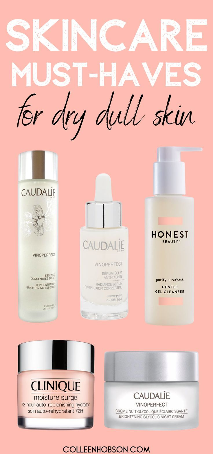 Best Skin Care Products For Dry Dull Skin This Winter Dull Skin Skin Care Beauty Skin Care