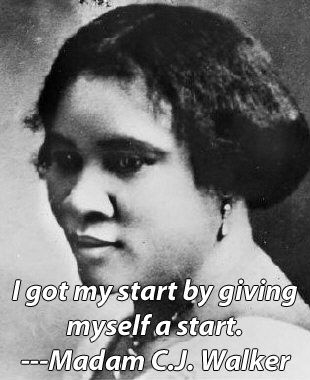 "madam c.j. walker | Tumblr  America's first self-made, female millionaire.  ""I had to make my own living and my own opportunity. But I made it!"" said Madam C.J. Walker. ""Don't sit down and wait for the opportunities to come. Get up and make them."""