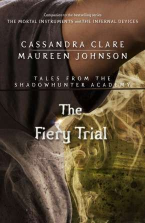 The Fiery Trial (Tales from the Shadowhunter Academy 8)