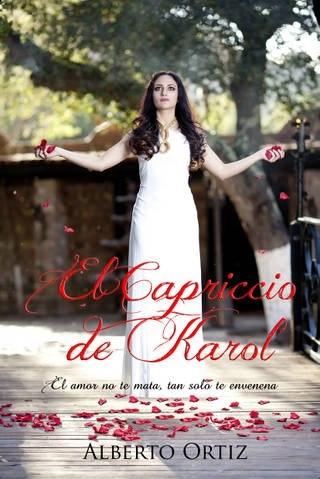 """Te presentamos al autor de la única obra literaria que estará presente en el evento de Entijuanarte 2012 LUIS ALBERTO ORTIZ NAVARRO con su libro """"El capriccio de Karol""""."""