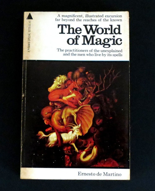 Ernesto de Martino, The World of Magic.