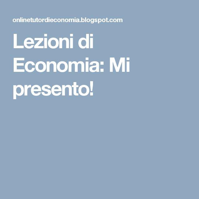 Lezioni di Economia: Mi presento!