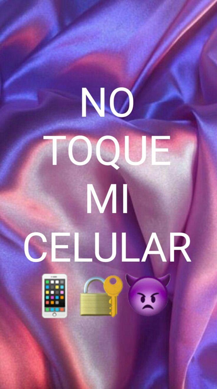No toques mi celular/ DON'T TOUCH MY PHONE!