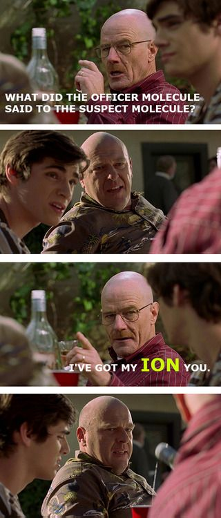 What if Walter White told bad chemistry puns rather than making meth? - Imgur