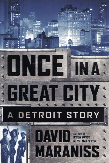 19 best book of the week images on pinterest detroit colleges and david maraniss once in a great city a detroit story hardcover fandeluxe Gallery