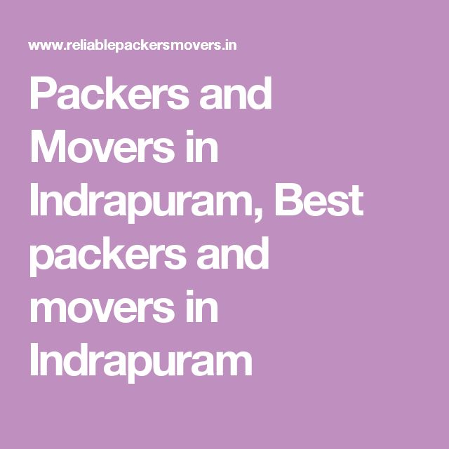 Packers and Movers in Indrapuram, Best packers and movers in Indrapuram