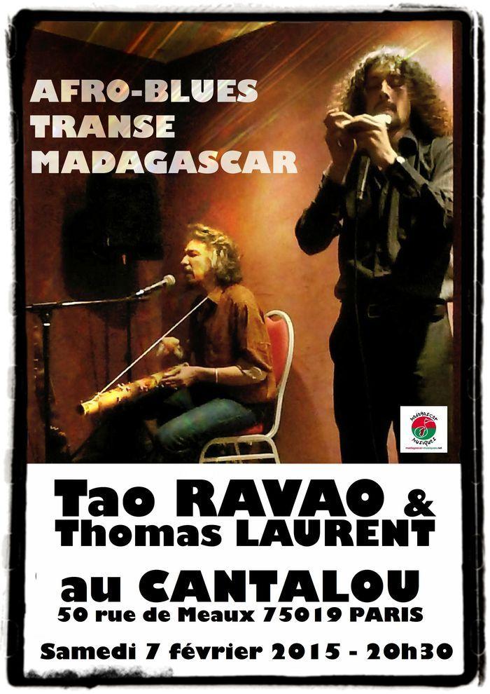 PROCHAIN CONCERT -> Tao RAVAO et Thomas LAURENT en DUO - SAMEDI 7 FÉVRIER 2015 à 20h30 - Au Cantalou 50 rue de Meaux 75019 PARIS - M° Jaurès  www.taoravao.com