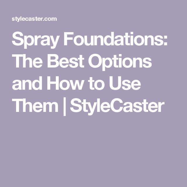 Spray Foundations: The Best Options and How to Use Them | StyleCaster