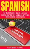Free Kindle Book -  [Reference][Free] Spanish: The Most Effective Way to Learn & Improve your: Spanish Language, Grammar, Writing Skills, & Vocabulary (Learn Spanish, Spanish Dictionary, Spanish ... Learning Techniques, Brain Exercise)