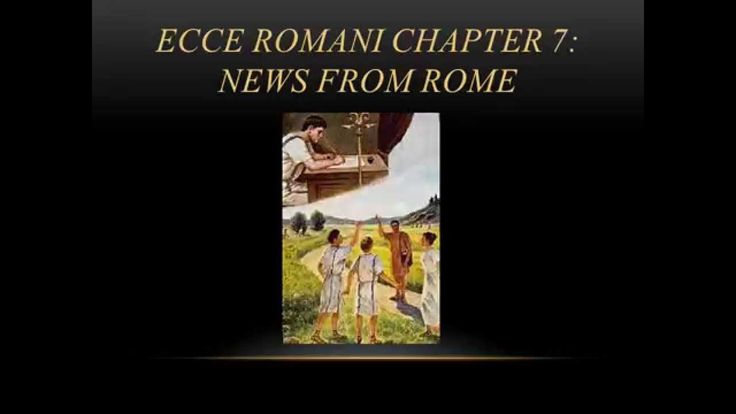 Ecce Romani Chapter 7 Overview