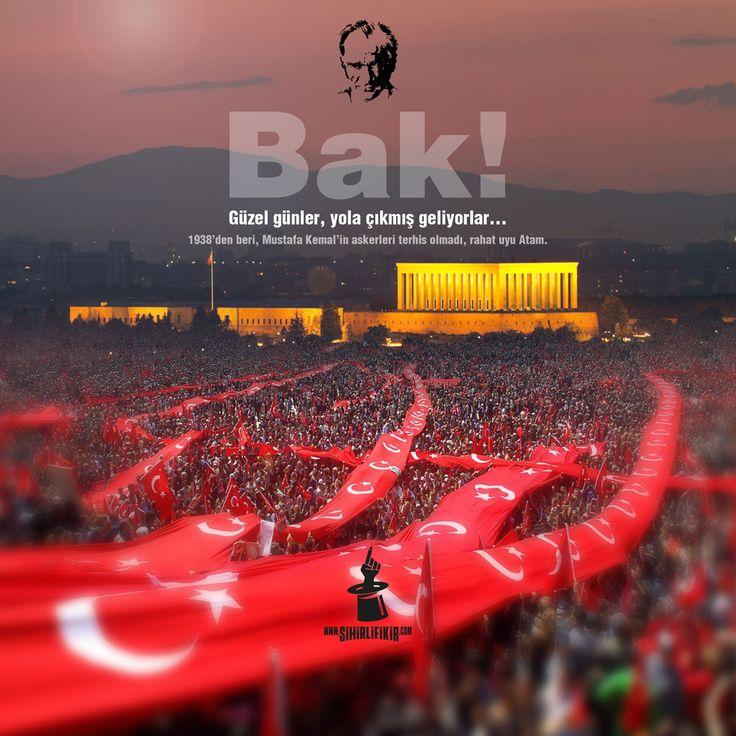BAK! Güzel günler, yola çıkmış geliyorlar... 1938'den beri, Mustafa Kemal'in askerleri terhis olmadı, rahat uyu Atam.