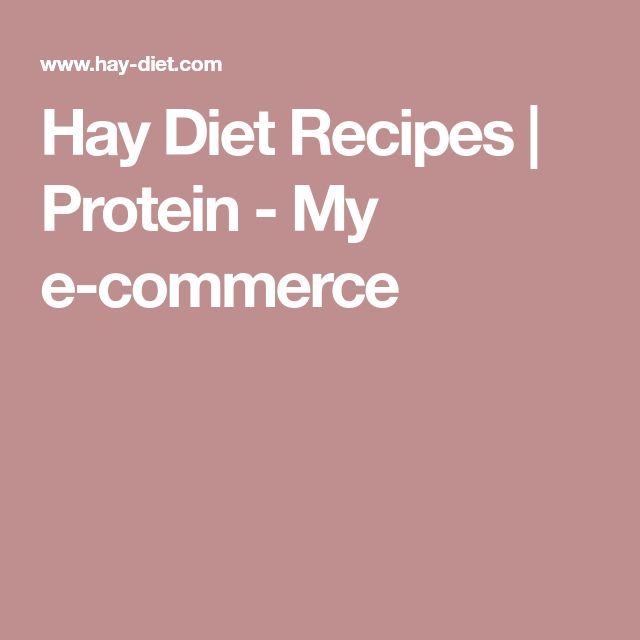 Hay Diet Recipes | Protein - My e-commerce