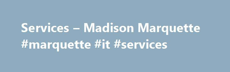 """Services – Madison Marquette #marquette #it #services http://south-dakota.nef2.com/services-madison-marquette-marquette-it-services/  # Services Team-oriented culture, entrepreneurial mind-set """"Results driven leasing, proactive property management, disciplined construction services and strategic marketing """" Madison Marquette Real Estate Services (MMRES) provides a comprehensive and coordinated set of services including planning, design and construction management, merchandise planning…"""