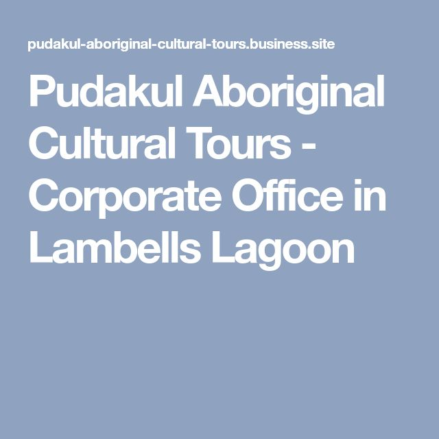 Pudakul Aboriginal Cultural Tours - Corporate Office in Lambells Lagoon