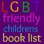 LGBT friendly children's book list from Slap Dash Mom.