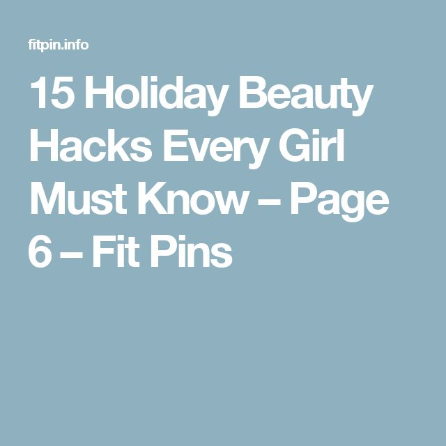 15 Holiday Beauty Hacks Every Girl Must Know – Page 6 – Fit Pins