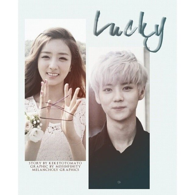 "Lucky (part 1)The you and me who live in the same countryThe you and me who speak the same languageWe're so fortunate to have this kind of luckThere's no better plot ""Luhan oppa,"" He turned around and saw the love of his life, waving at him. She was wearing a pink summer dress and white high cut sneakers.""Bbom,"" He smiled and hugged the girl, Luhan couldn't help but smile upon the thought of Bomi being silent during the first time they met. The time when Bomi didn't know Luhan could ..."