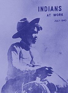 1940 Indians at Work magazine, published by the Office of Indian Affairs, predecessor agency to the Bureau of Indian Affairs.