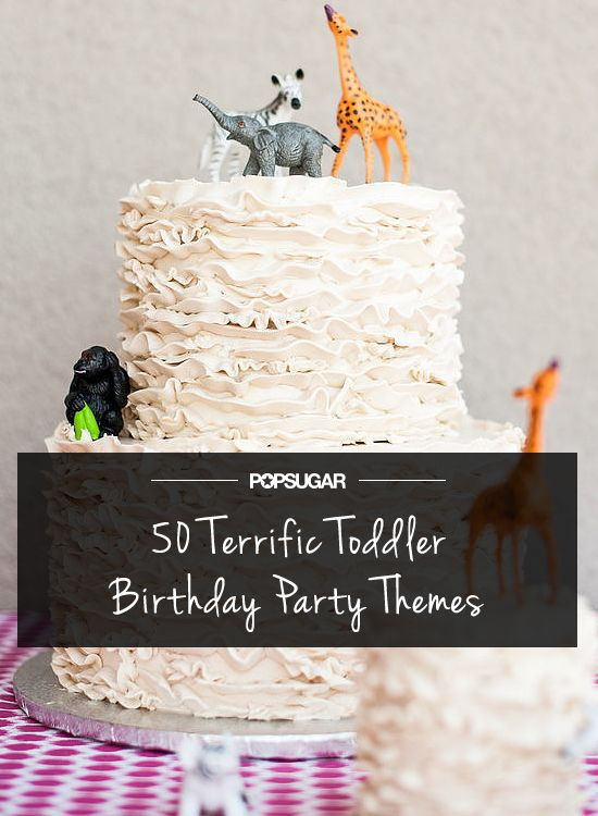 50 Fun Ways to Fete Your Terrific Toddler