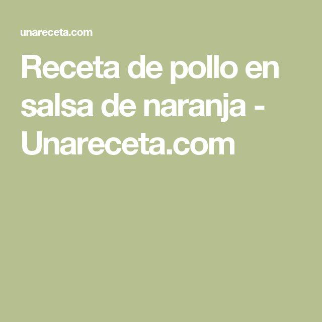 Receta de pollo en salsa de naranja - Unareceta.com