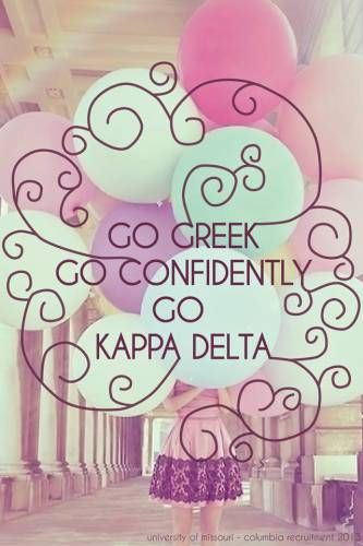 Go Greek, Go Confidently, Go KD #kappadelta #greek #sorority