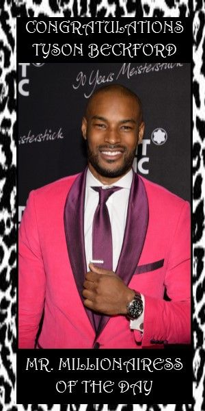 50) Tyson Beckford~ He is an American fashion model and actor. Tyson is the first male supermodel, and one of the most famous male models in the world. Also, he is the first black male to model in a Ralph Lauren advertising campaign which lead to an exclusive and lucrative contract with the fashion conglomerate. With his exotic looks and buff physique he is considered one of People's magazine Most Beautiful People in the World. This is why he is Mr. Millionairess of the Day.
