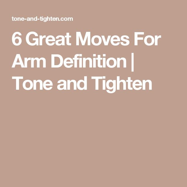 6 Great Moves For Arm Definition | Tone and Tighten