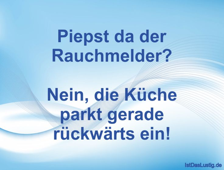 18 best Witzig images on Pinterest Spa, Spas and Funny sayings - rauchmelder in der küche