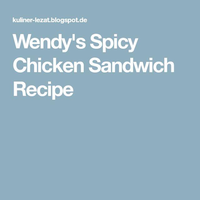 Wendy's Spicy Chicken Sandwich Recipe