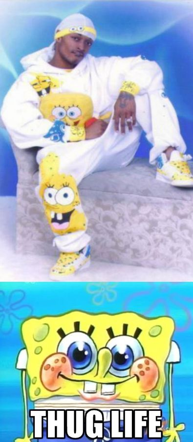 """come get you some""   Thug Life - Spongebob....LMAO"