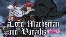 Lord Marksman and Vanadis - Episodes