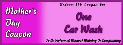 http://familycrafts.about.com/od/mothersday/ig/Printable-Mother-s-Day-Coupons/Car-Wash-Coupon.htm
