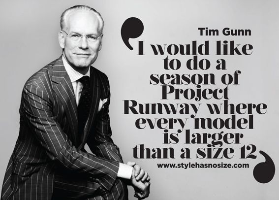 """I would like to do a season of 'Project Runway' where every model is larger than a size 12,"" says Tim Gunn."